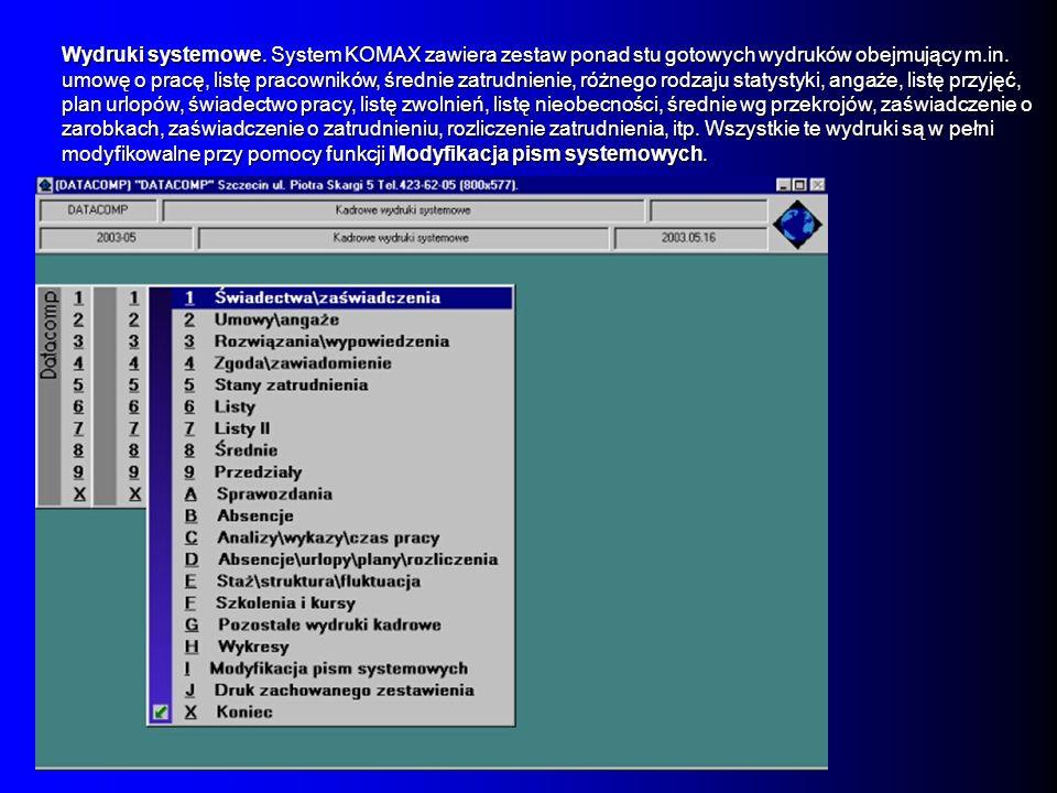 Wydruki systemowe. System KOMAX zawiera zestaw ponad stu gotowych wydruków obejmujący m.in.