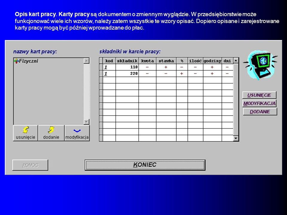 Opis kart pracy. Karty pracy są dokumentem o zmiennym wyglądzie