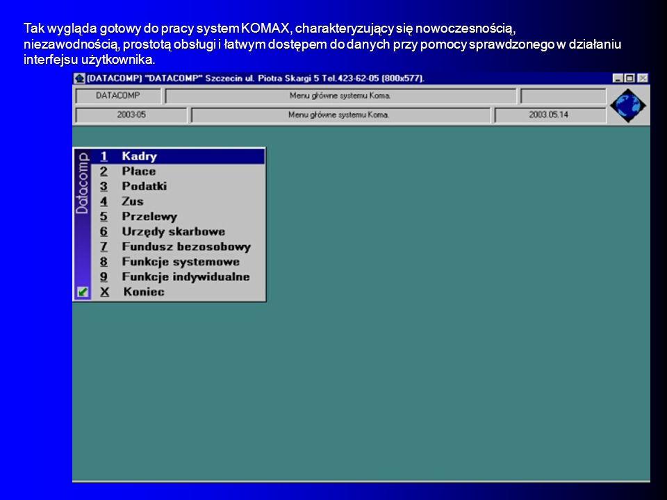 Tak wygląda gotowy do pracy system KOMAX, charakteryzujący się nowoczesnością,