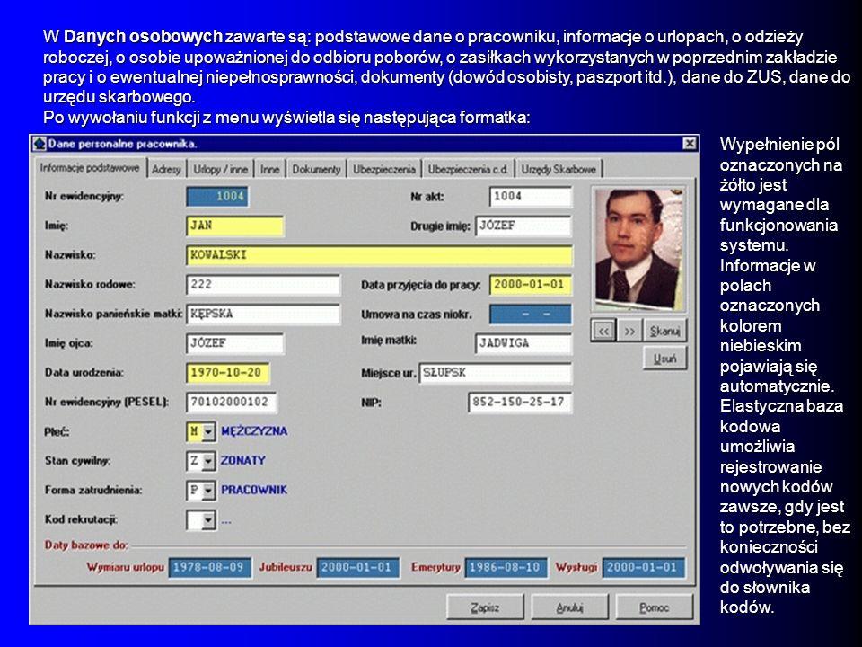 W Danych osobowych zawarte są: podstawowe dane o pracowniku, informacje o urlopach, o odzieży roboczej, o osobie upoważnionej do odbioru poborów, o zasiłkach wykorzystanych w poprzednim zakładzie pracy i o ewentualnej niepełnosprawności, dokumenty (dowód osobisty, paszport itd.), dane do ZUS, dane do urzędu skarbowego.