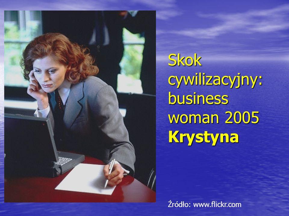 Skok cywilizacyjny: business woman 2005 Krystyna