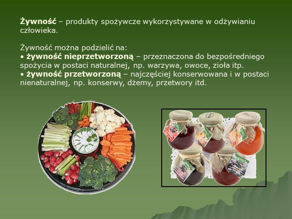 Żywność – produkty spożywcze wykorzystywane w odżywianiu człowieka.