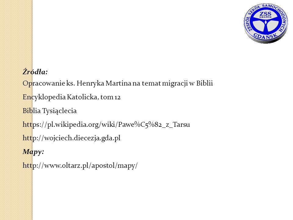 Źródła: Opracowanie ks. Henryka Martina na temat migracji w Biblii. Encyklopedia Katolicka, tom 12.