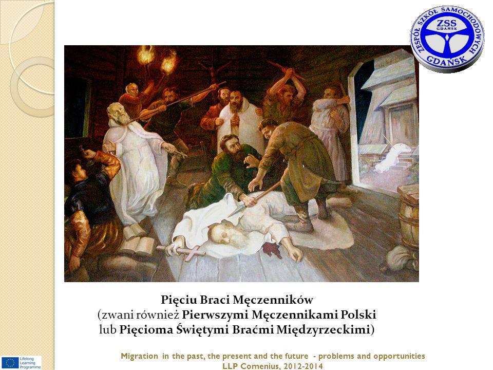 Pięciu Braci Męczenników (zwani również Pierwszymi Męczennikami Polski lub Pięcioma Świętymi Braćmi Międzyrzeckimi)
