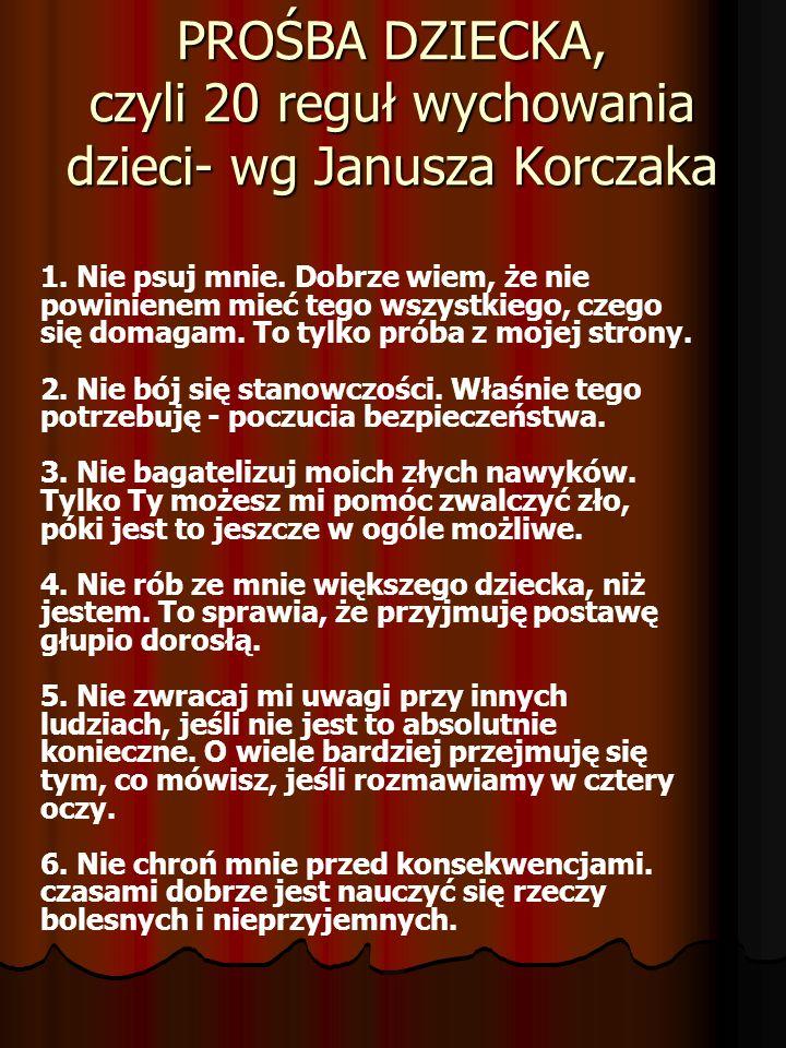 PROŚBA DZIECKA, czyli 20 reguł wychowania dzieci- wg Janusza Korczaka
