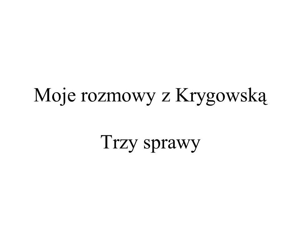 Moje rozmowy z Krygowską