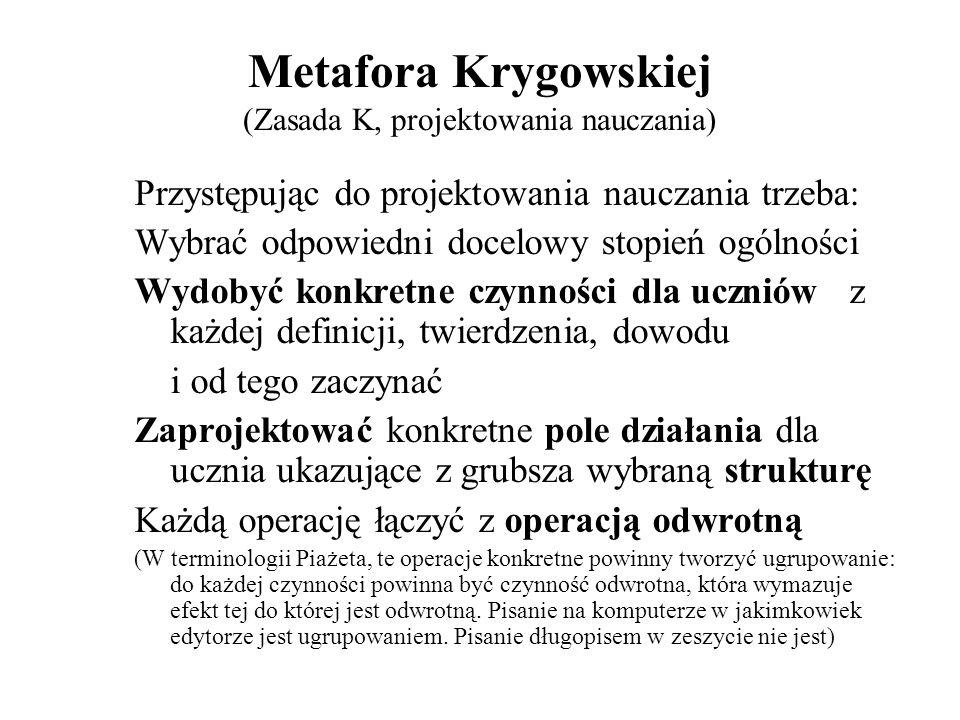 Metafora Krygowskiej (Zasada K, projektowania nauczania)