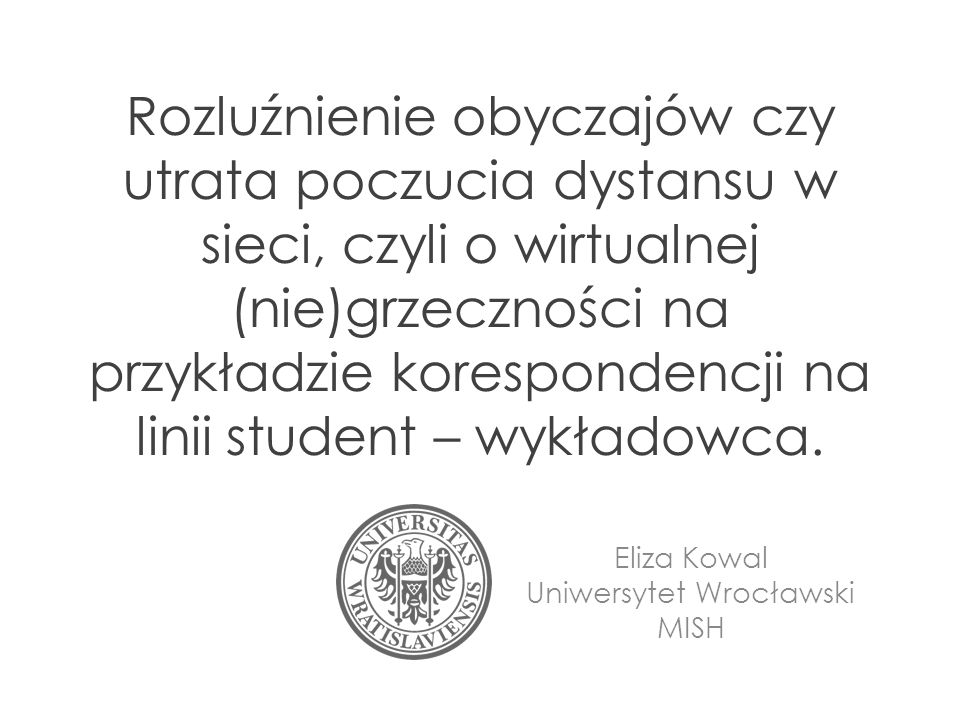 Eliza Kowal Uniwersytet Wrocławski MISH