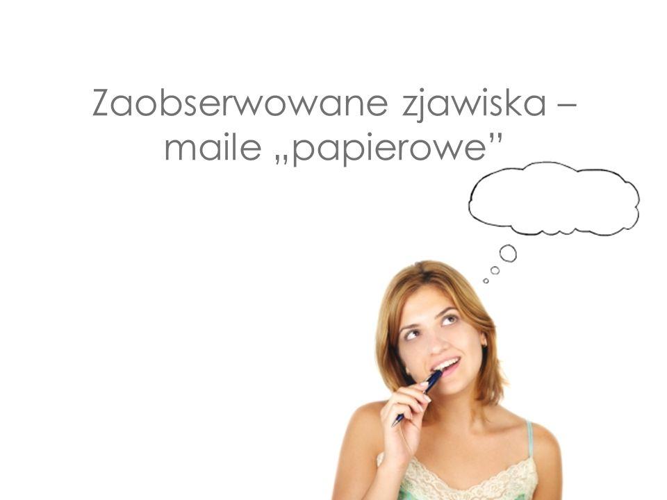"""Zaobserwowane zjawiska – maile """"papierowe"""