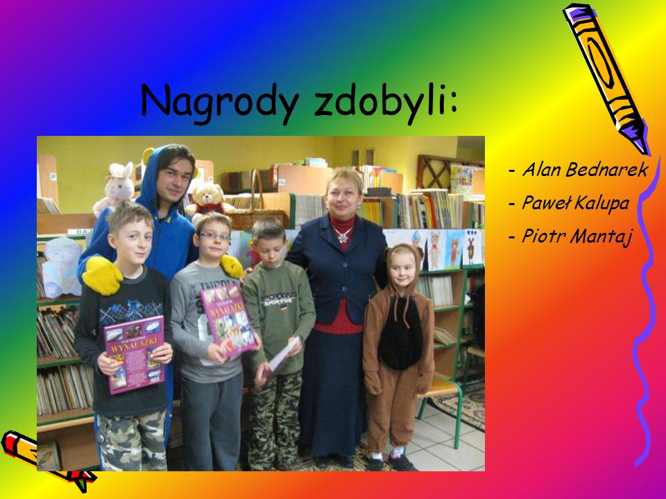 Nagrody zdobyli: Alan Bednarek Paweł Kalupa Piotr Mantaj