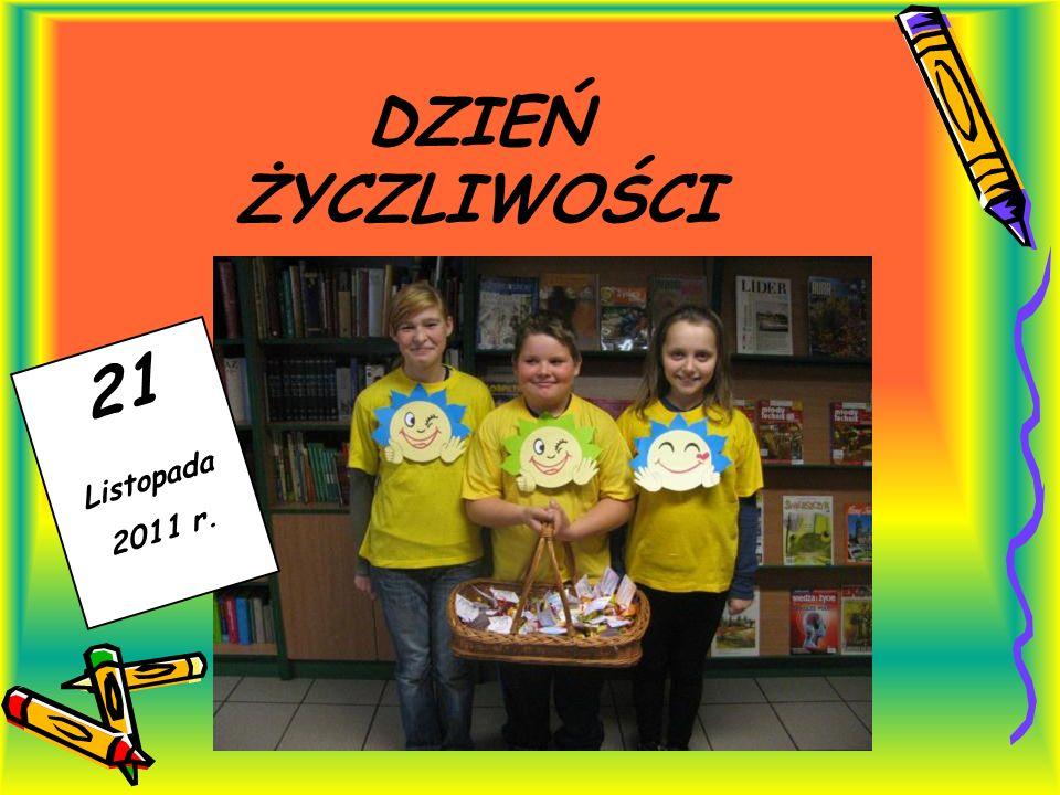 DZIEŃ ŻYCZLIWOŚCI 21 Listopada 2011 r.