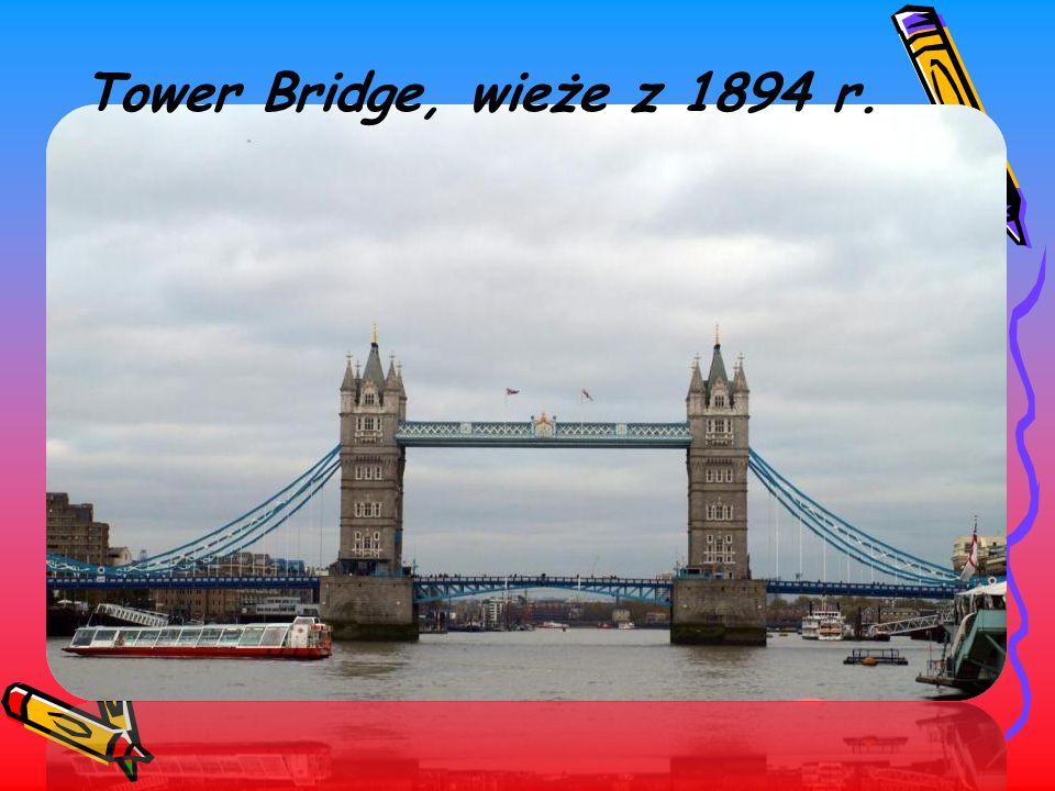 Tower Bridge, wieże z 1894 r.