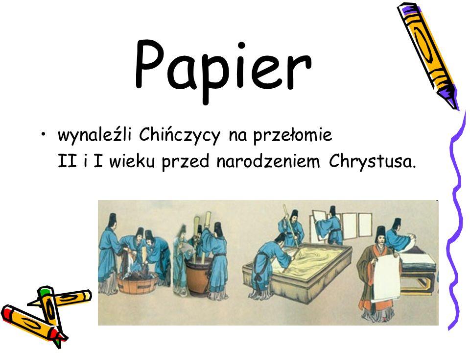Papier wynaleźli Chińczycy na przełomie