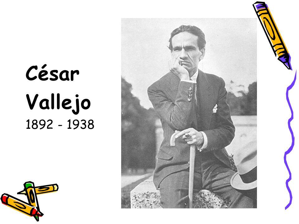 César Vallejo 1892 - 1938
