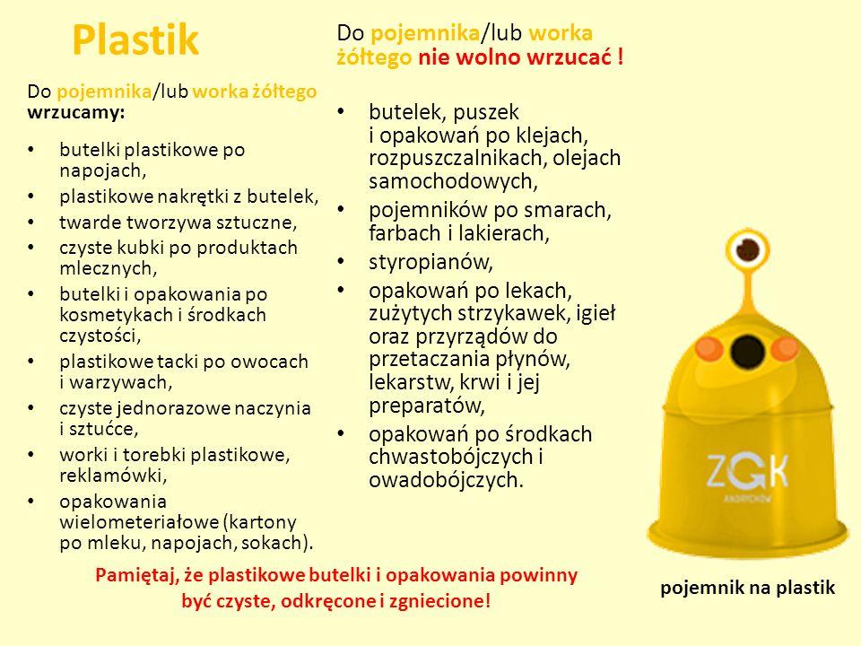 Plastik Do pojemnika/lub worka żółtego nie wolno wrzucać !