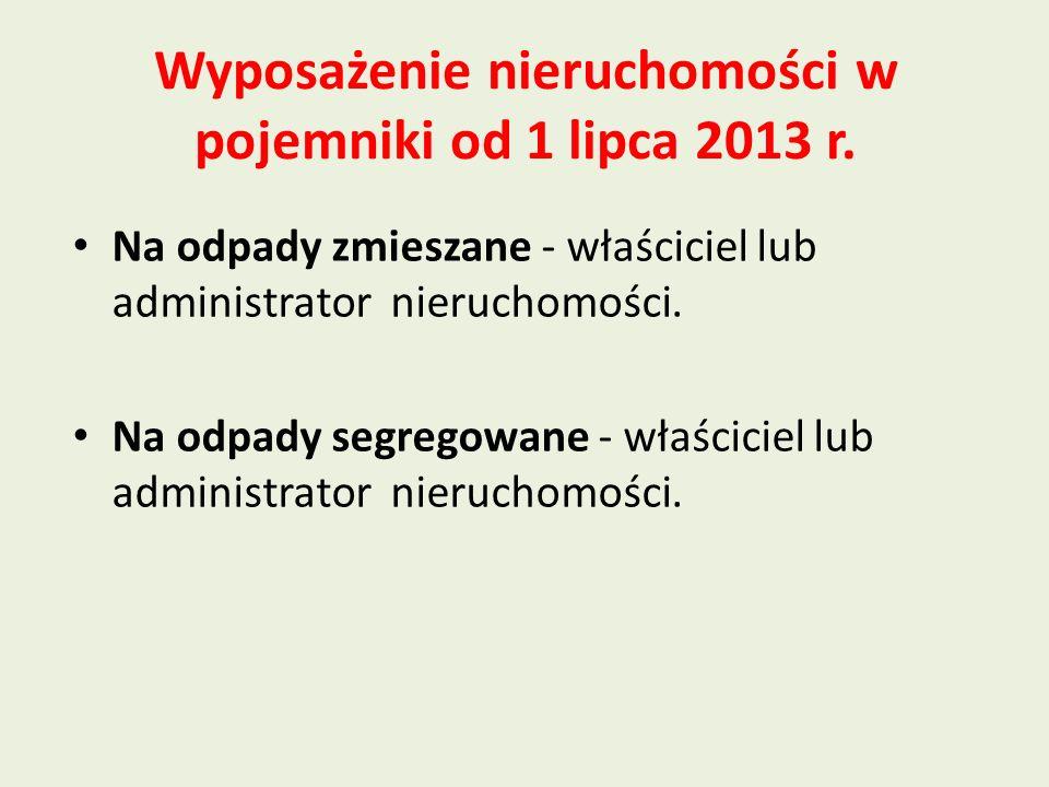 Wyposażenie nieruchomości w pojemniki od 1 lipca 2013 r.
