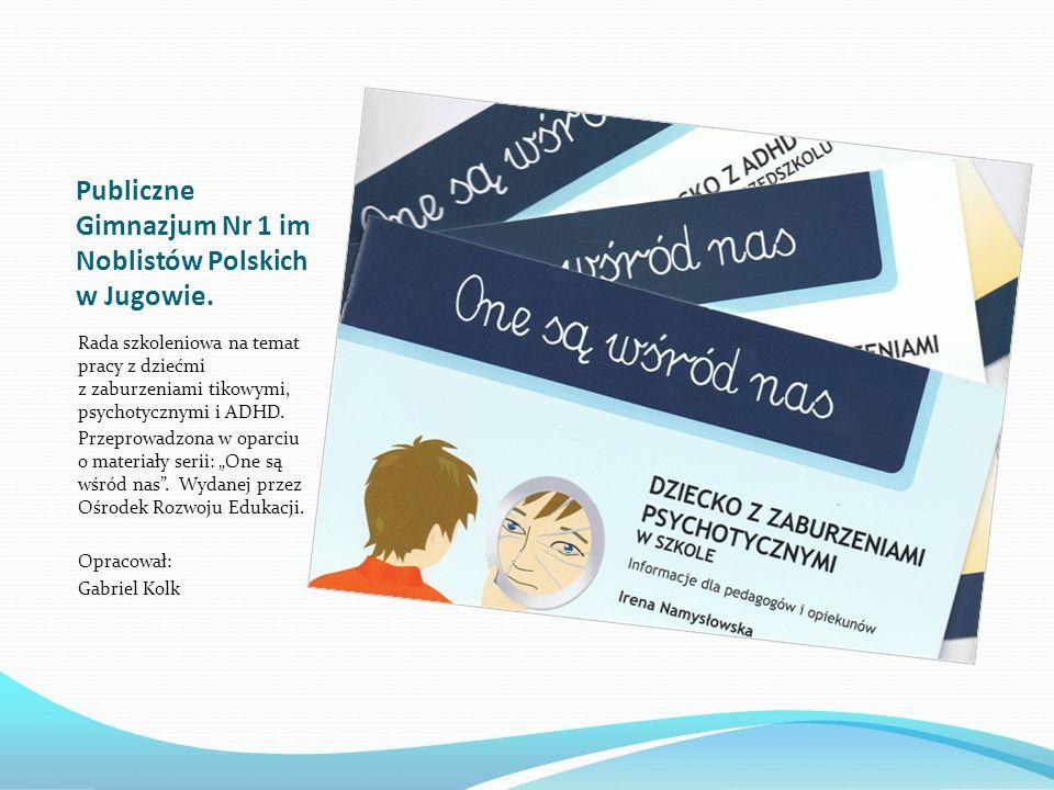 Publiczne Gimnazjum Nr 1 im Noblistów Polskich w Jugowie.