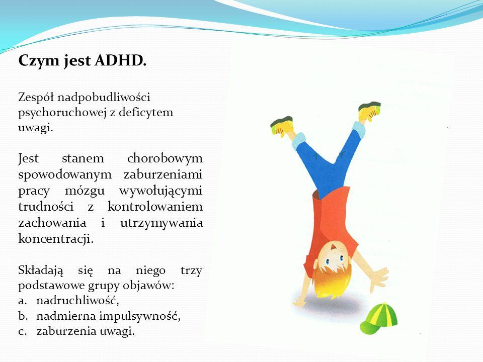 Czym jest ADHD. Zespół nadpobudliwości psychoruchowej z deficytem uwagi.