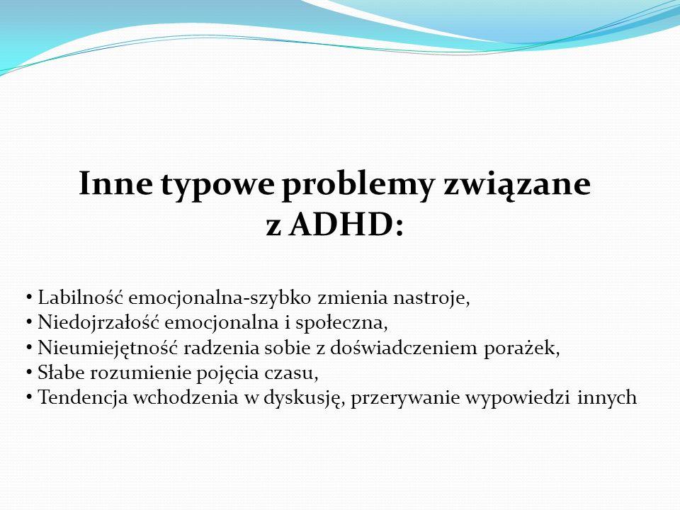 Inne typowe problemy związane z ADHD: