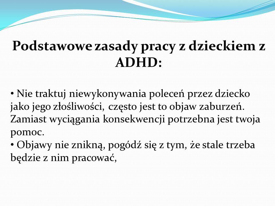 Podstawowe zasady pracy z dzieckiem z ADHD: