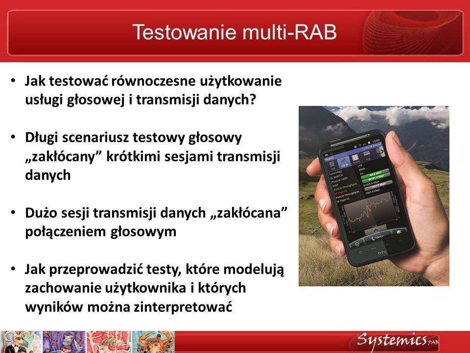 Testowanie multi-RAB Jak testować równoczesne użytkowanie usługi głosowej i transmisji danych
