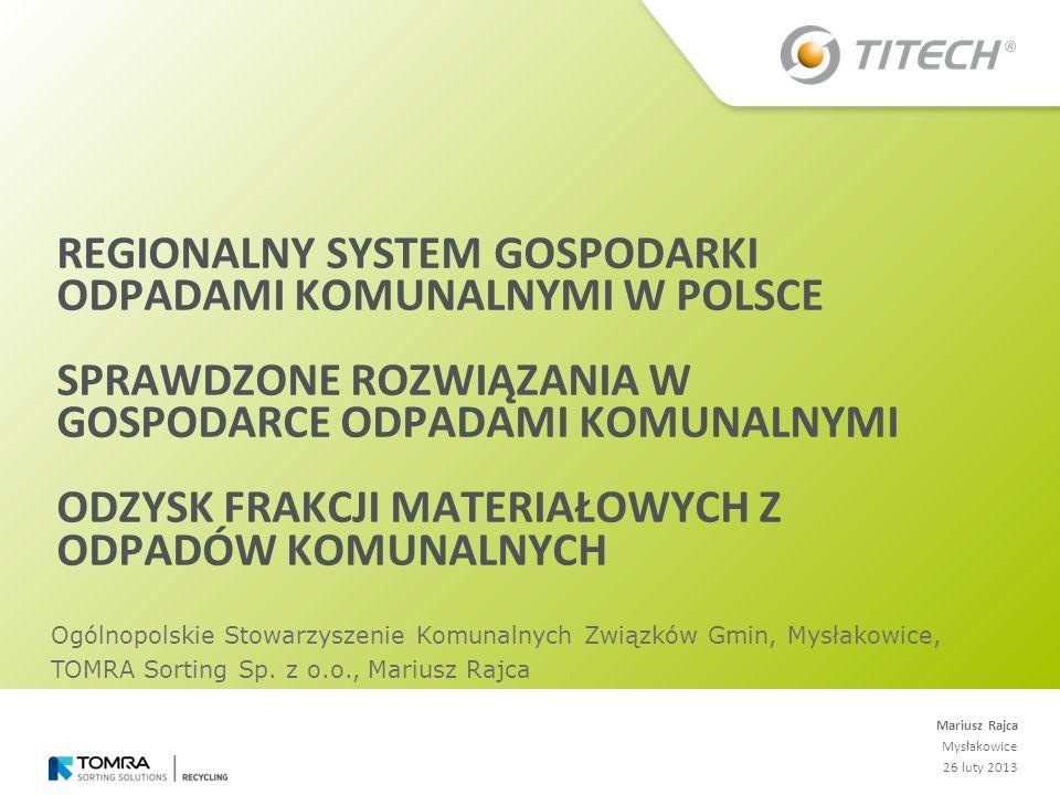 REGIONALNY SYSTEM GOSPODARKI ODPADAMI KOMUNALNYMI W POLSCE Sprawdzone rozwiązania w gospodarce odpadami komunalnymi Odzysk frakcji materiałowych z odpadów komunalnych