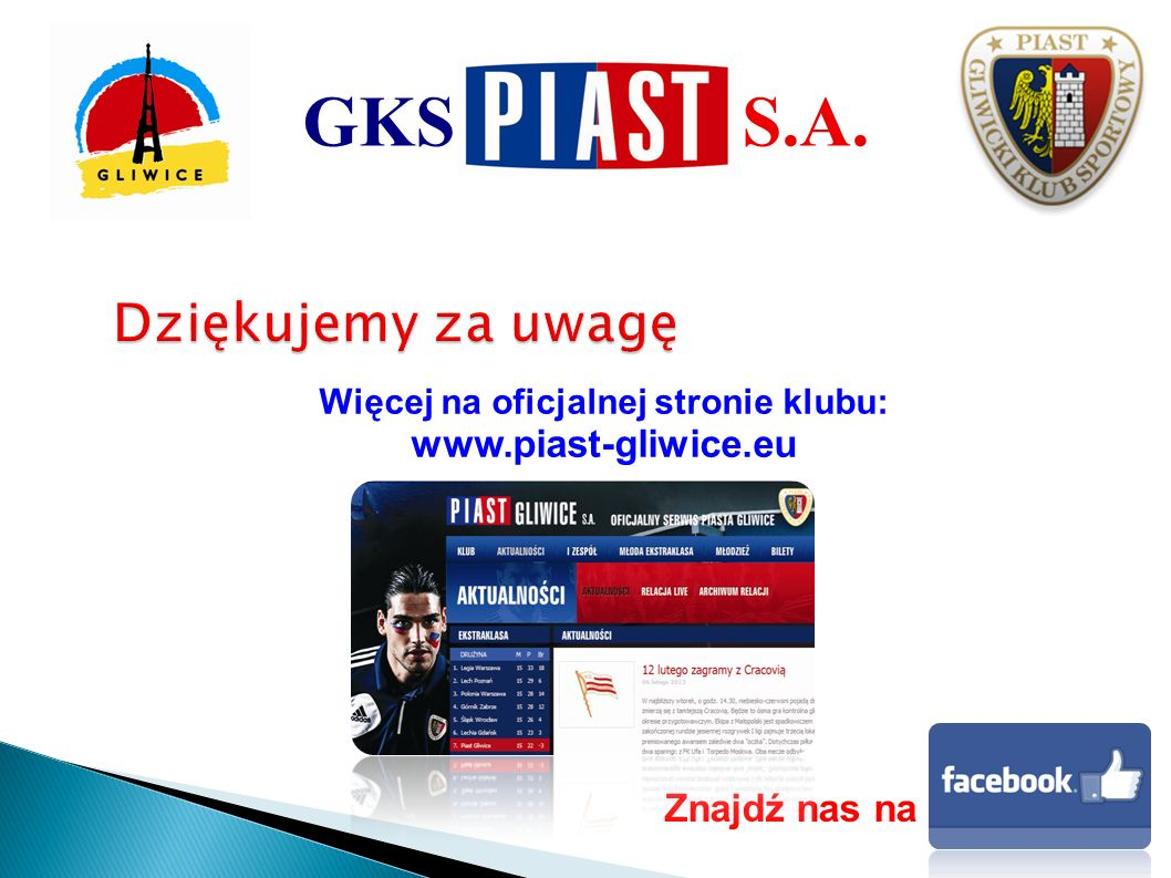 Więcej na oficjalnej stronie klubu: www.piast-gliwice.eu