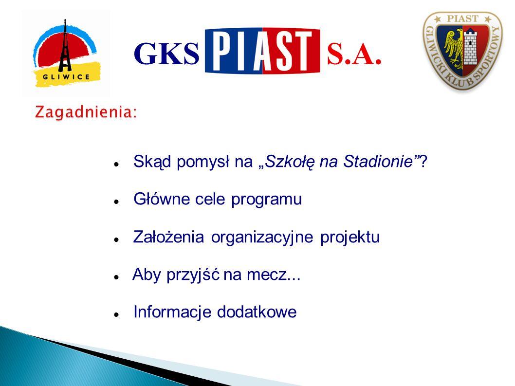 """GKS S.A. Skąd pomysł na """"Szkołę na Stadionie Główne cele programu"""