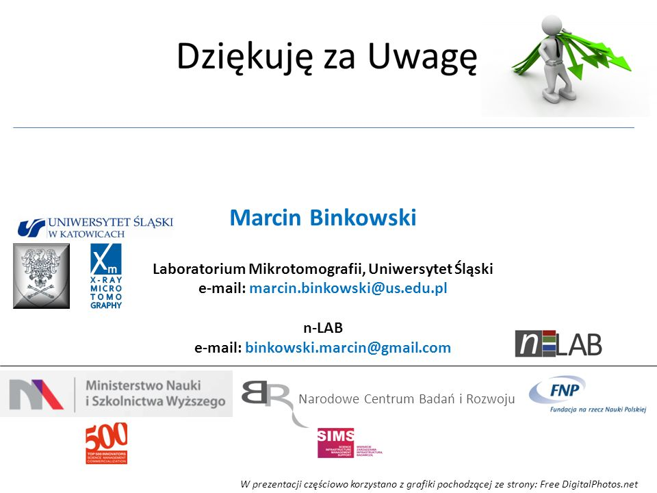 Marcin Binkowski Laboratorium Mikrotomografii, Uniwersytet Śląski e-mail: marcin.binkowski@us.edu.pl n-LAB e-mail: binkowski.marcin@gmail.com