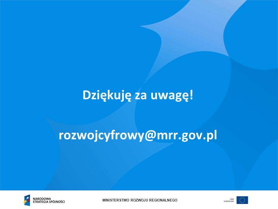 Dziękuję za uwagę! rozwojcyfrowy@mrr.gov.pl