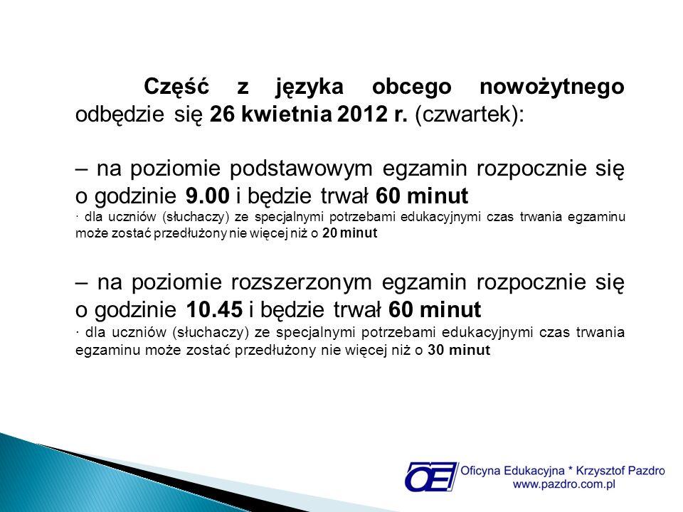 Część z języka obcego nowożytnego odbędzie się 26 kwietnia 2012 r