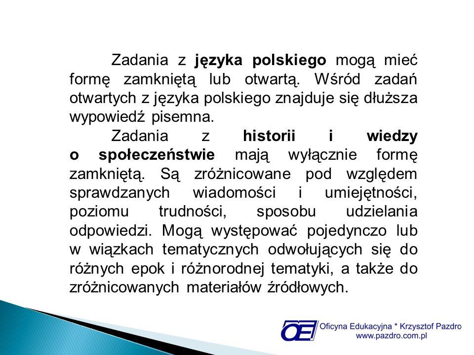 Zadania z języka polskiego mogą mieć formę zamkniętą lub otwartą
