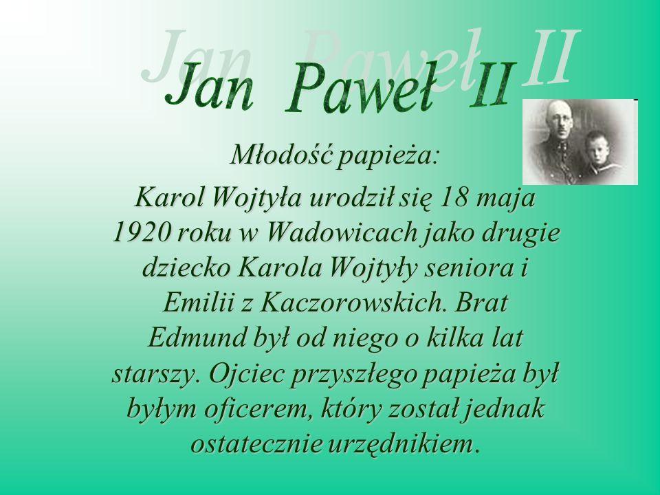 Jan Paweł II Młodość papieża: