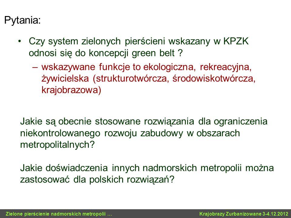 Pytania: Czy system zielonych pierścieni wskazany w KPZK odnosi się do koncepcji green belt