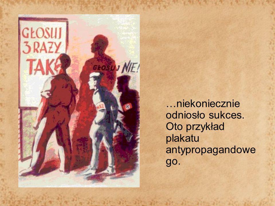 …niekoniecznie odniosło sukces. Oto przykład plakatu antypropagandowego.