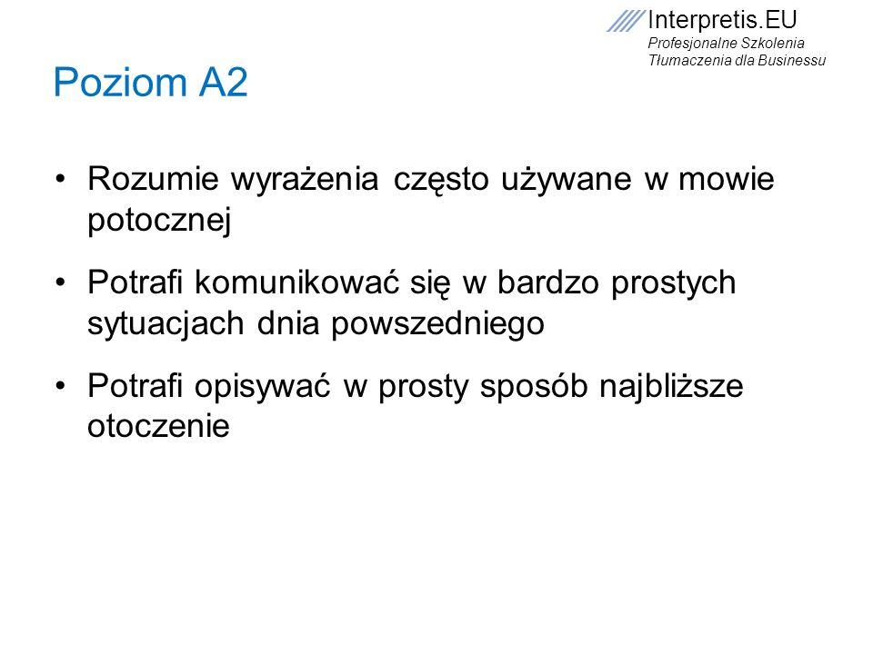 Poziom A2 Rozumie wyrażenia często używane w mowie potocznej