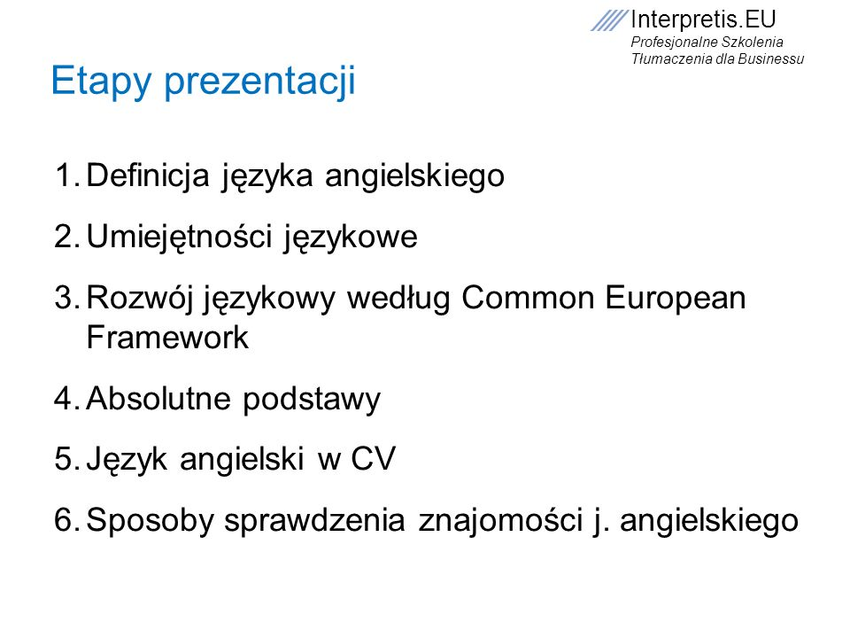 Etapy prezentacji Definicja języka angielskiego Umiejętności językowe