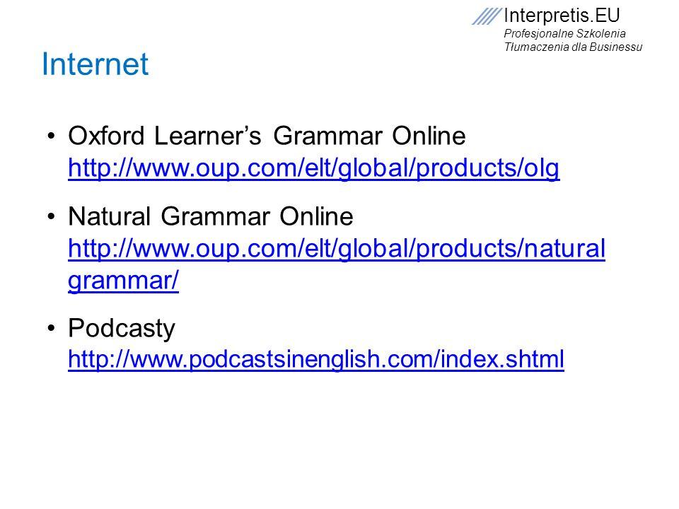 Internet Oxford Learner's Grammar Online http://www.oup.com/elt/global/products/olg.