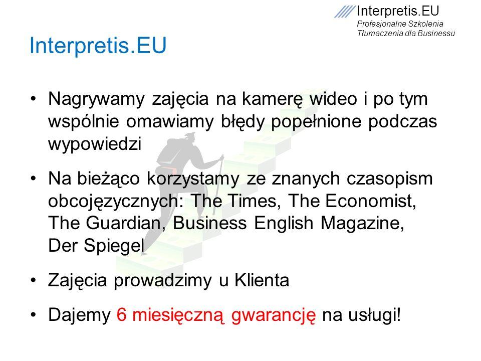 Interpretis.EU Nagrywamy zajęcia na kamerę wideo i po tym wspólnie omawiamy błędy popełnione podczas wypowiedzi.