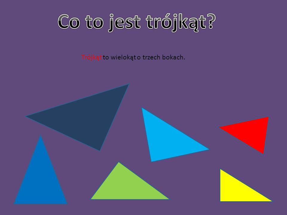 Co to jest trójkąt Trójkąt to wielokąt o trzech bokach.