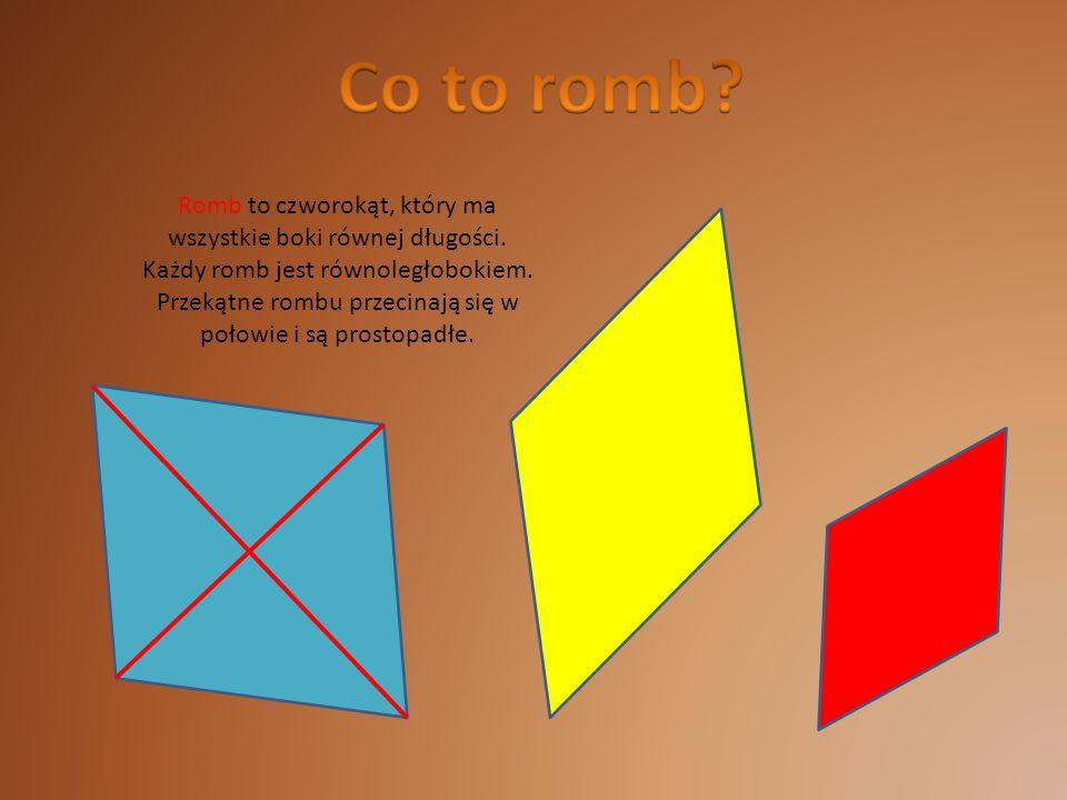Co to romb Romb to czworokąt, który ma wszystkie boki równej długości. Każdy romb jest równoległobokiem.