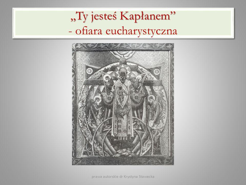 """""""Ty jesteś Kapłanem - ofiara eucharystyczna"""