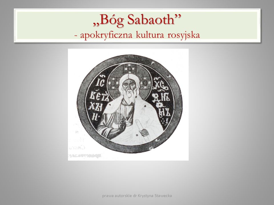 """""""Bóg Sabaoth - apokryficzna kultura rosyjska"""