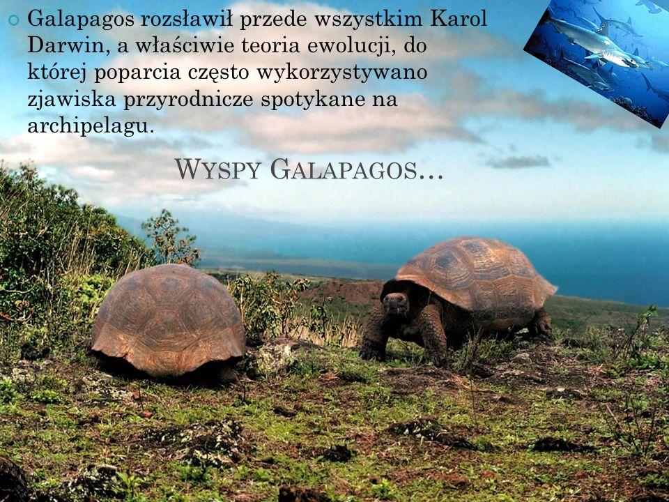 Galapagos rozsławił przede wszystkim Karol Darwin, a właściwie teoria ewolucji, do której poparcia często wykorzystywano zjawiska przyrodnicze spotykane na archipelagu.