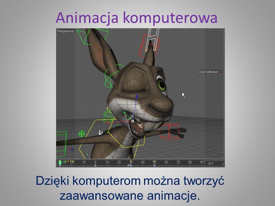 Dzięki komputerom można tworzyć zaawansowane animacje.