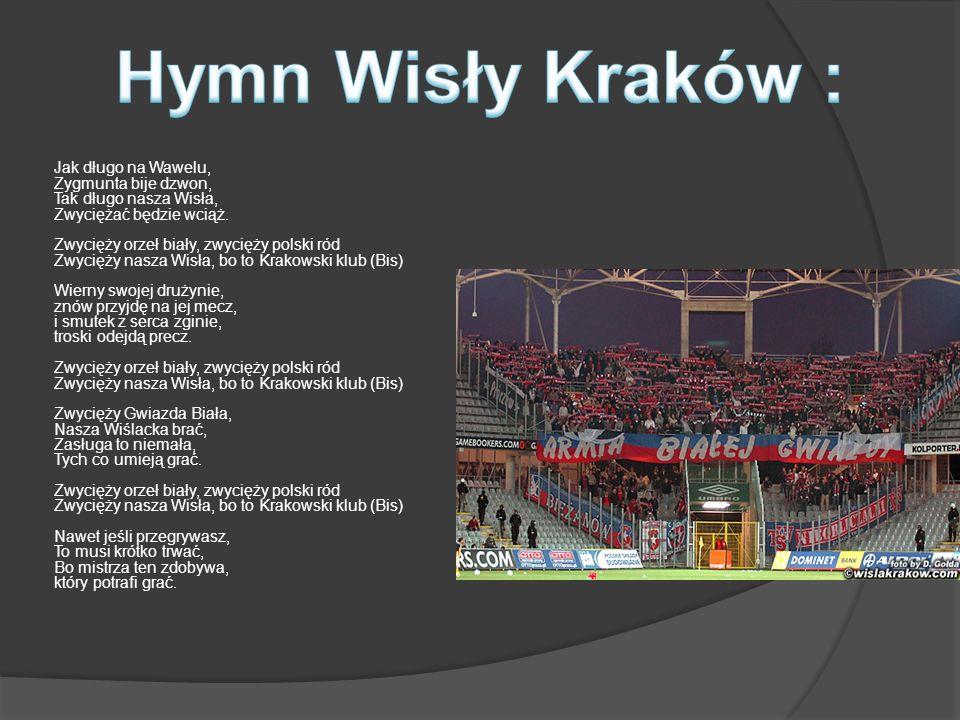 Hymn Wisły Kraków :