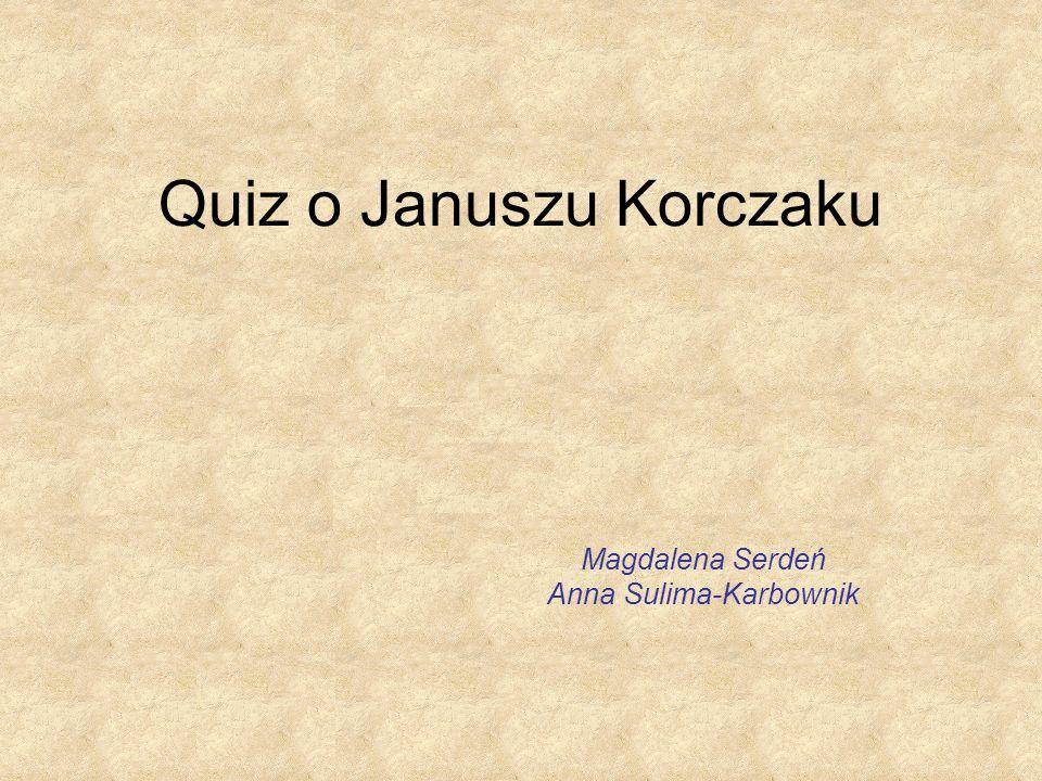 Quiz o Januszu Korczaku