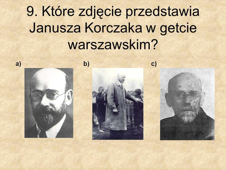 9. Które zdjęcie przedstawia Janusza Korczaka w getcie warszawskim