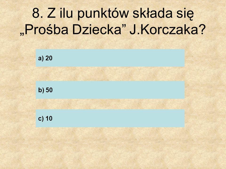 """8. Z ilu punktów składa się """"Prośba Dziecka J.Korczaka"""