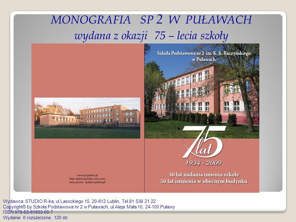 MONOGRAFIA SP 2 W PUŁAWACH wydana z okazji 75 – lecia szkoły